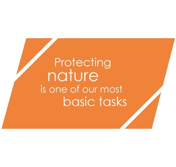 Protecting nature is one of our basic tasks