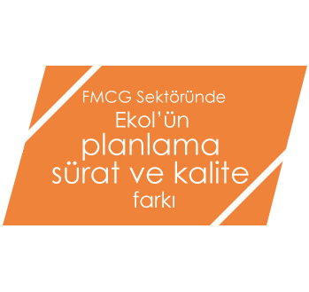 FMCG sektöründe Ekol'ün planlama sürat ve kalite farkı