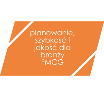 Planowanie, Szybkość i Jakość Dla Branży FMCG