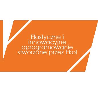 Elastyczne i innowacyjne oprogramowanie stworzone przez Ekol